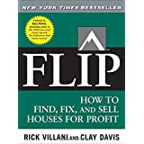 FLIP: How to Find, Fix, and Sell Houses for Profit ~ Rick Villani