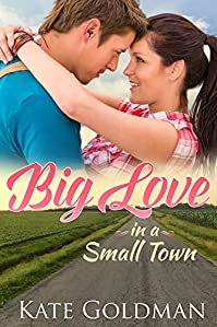 Big Love In A Small Town by Kate Goldman ebook deal
