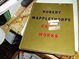Robert Mapplethorpe: Early Works 1970-1974 (0944680364) by Mapplethorpe, Robert