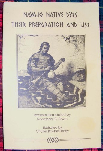 Navajo Native Dyes: Their Preparation and Use (Navajo Native Dyes compare prices)