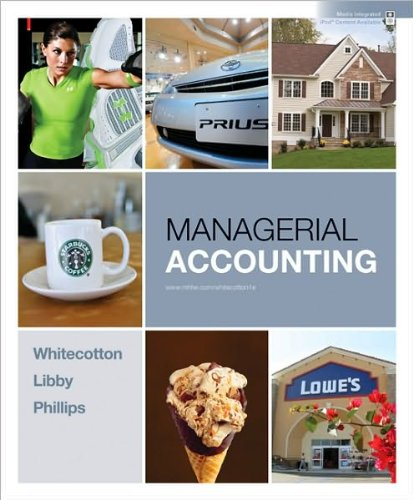 Stacey Whitecotton,Robert Libby,Fred Phillips'sManagerial Accounting [Hardcover](2010)