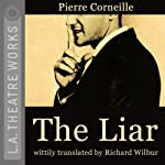 The Liar | Pierre Corneille,Richard Wilbur