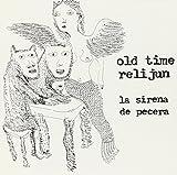 Sirena De Pecera by OLD TIME RELIJUN (2000-04-04)