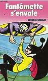 echange, troc CHAULET Georges - Fantomette s'envole
