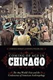 img - for Coming of Age in Chicago: The 1893 World's Fair and the Coalescence of American Anthropology book / textbook / text book