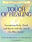 img - for The Touch of Healing: Energizing the Body, Mind, and Spirit With Jin Shin Jyutsu book / textbook / text book