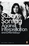 Against Interpretation and Other Essays (Penguin Modern Classics)