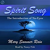 Spirit Song: The Introduction of No-Eyes | [Mary Summer Rain]
