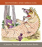 img - for Monsters & Miracles: A Journey through Jewish Picture Books book / textbook / text book