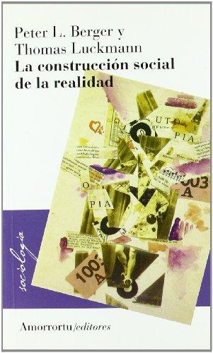 La Construcción Social De La Realidad (Sociología)