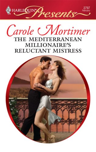 The Mediterranean Millionaire's Reluctant Mis (Harlequin Presents), CAROLE MORTIMER