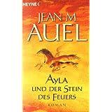 """Ayla und der Stein des Feuersvon """"Jean M. Auel"""""""