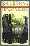 Soul Keeping: Ancient Paths of Spiritual Direction (1576830497) by Baker, Howard