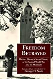 img - for Freedom Betrayed: Herbert Hoover's Secret History of the Second World War and Its Aftermath [Hardcover] [2011] (Author) George H. Nash book / textbook / text book