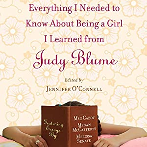 Everything I Needed to Know About Being a Girl I Learned from Judy Blume Audiobook