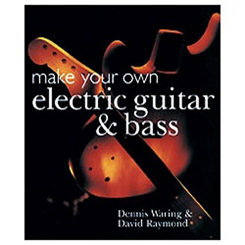 Make Your Own Electric Guitar & Bass Book