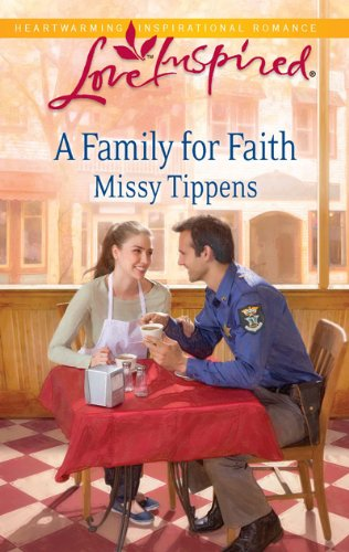 A Family for Faith (Love Inspired) by Missy Tippens