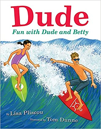 Dude: Fun with Dude and Betty written by Lisa Pliscou