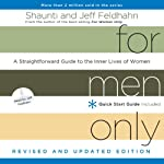 For Men Only (Revised and Updated Edition): A Straightforward Guide to the Inner Lives of Women | Shaunti Feldhahn,Jeff Feldhahn