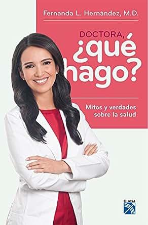 Amazon.com: Doctora que hago (Spanish Edition) eBook: Fernanda Lucía
