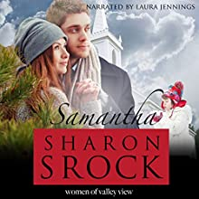Samantha: The Women of Valley View, Book 4 Audiobook by Sharon Srock Narrated by Laura Jennings