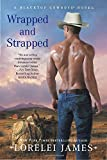 Wrapped and Strapped: A Blacktop Cowboys Novel