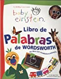 img - for Libro de palabras de Wordsworth/ Wordsworth's Book of Words: Un libro con vocabulario bilingue/ A Bilingual Book of Words (Baby Einstein) (Spanish Edition) book / textbook / text book