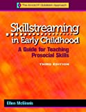 Skillstreaming in Early Childhood: A Guide for Teaching Prosocial Skills, 3rd Edition (with CD)
