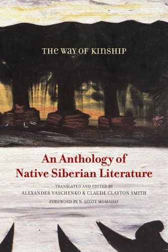 The Way of Kinship: An Anthology of Native Siberian...