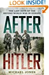 After Hitler: The Last Days of the Se...