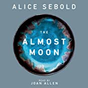 The Almost Moon | [Alice Sebold]