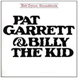 Pat Garrett & Billy The Kid Bob Dylan
