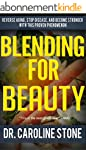 Blending For Beauty: Reverse Aging, S...