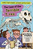 Michele Torrey Case of the Terrible T. rex, The (Doyle and Fossey, Science Detectives)