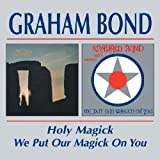 Holy Magick / We Put Our Magick on You ~ Graham Bond