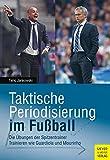 Taktische Periodisierung im Fußball: Die Übungen der Spitzentrainer