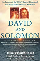 David and Solomon: In Search of the Bible's Sacred Kings and the Roots of the Western Tradition: In Search of the Bible's Sacred Kings and the Roots of Western Civilization