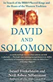 David and Solomon: In Search of the Bible's Sacred Kings and the Roots of the Western Tradition (0743243633) by Finkelstein, Israel