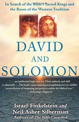 David and Solomon: In Search of the Bible's Sacred Kings and the Roots of the Western Tradition: Israel Finkelstein, Neil Asher Silberman: 9780743243636: Amazon.com: Books