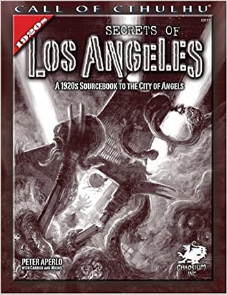 Secrets of Los Angeles: A Guidebook to the City of Angels in the 1920s (Call of Cthulhu Roleplaying)