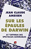 Sur les épaules de Darwin, tome 2 : Je t'offrirai des spectacles admirables