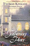 A Gathering Place (Cape Light, Book 3) (0425195937) by Kinkade, Thomas