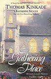 A Gathering Place (Cape Light, Book 3) (0425195937) by Kinkade, Thomas