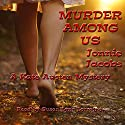Murder Among Us: The Kate Austen Mystery Series, Book 3 Audiobook by Jonnie Jacobs Narrated by Suzan Lynn Lorraine