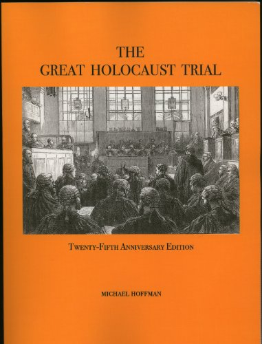 The Great Holocaust Trial: The Landmark Battle for the Right to Doubt the West's Most Sacred Relic: Michael Hoffman: 9780970378460: Amazon.com: Books