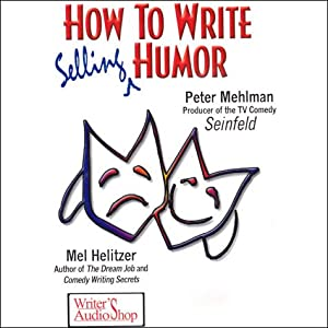 How to Write Selling Humor | [Peter Mehlman, Mel Helitzer]