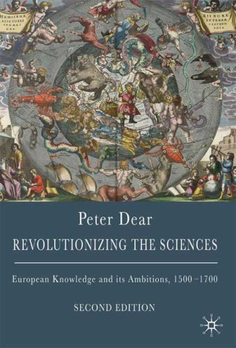 Revolutionizing the Sciences: European Knowledge and its Ambitions, 1500-1700 DISTRIBUTION CANCELLED
