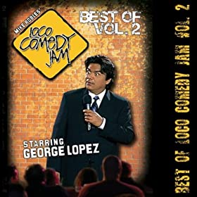 Best Of Loco Comedy Jam, Vol. 2 Starring George Lopez