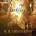 The Darkling (       UNABRIDGED) by R. B. Chesterton Narrated by Meredith Mitchell