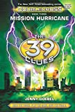 img - for Mission Hurricane (The 39 Clues: Doublecross, Book 3) book / textbook / text book